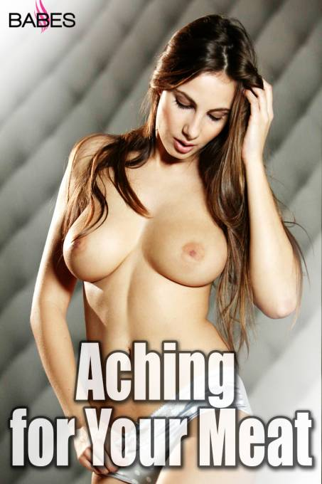 Aching For Your Meat