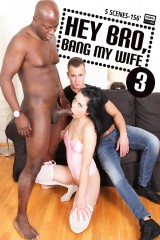Hey bro, bang my wife 3
