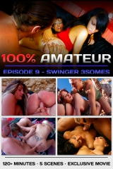 100% Amateur - Part 9 (Swingers 3somes)